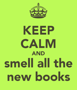 keep-calm-and-smell-all-the-new-books