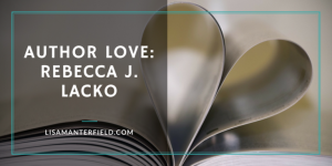 Author-Love-Rebecca-J.-Lacko-by-Lisa-Manterfield-lisamanterfield.com_-768x384